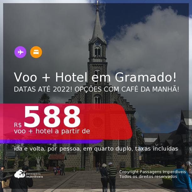 Promoção de <b>PASSAGEM + HOTEL COM CAFÉ DA MANHÃ</b> na melhor localização de <b>GRAMADO</b>! A partir de R$ 588, por pessoa, quarto duplo, c/ taxas! Datas de Jun/2021 até Abr/2022!