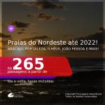 Passagens para as <b>PRAIAS DO NORDESTE: Aracaju, Fortaleza, Ilhéus, João Pessoa, Maceió, Natal, Porto Seguro, Recife, Salvador ou São Luís</b>! A partir de R$ 265, ida e volta, c/ taxas! Datas até 2022!