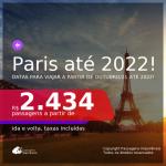 Passagens para <b>PARIS</b>, com datas para viajar a partir de OUTUBRO/21 até 2022! A partir de R$ 2.434, ida e volta, c/ taxas!