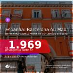Passagens para a <b>ESPANHA: Barcelona ou Madri</b>, com datas para viajar a partir de OUTUBRO/21 até 2022! A partir de R$ 1.969, ida e volta, c/ taxas!