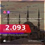 Passagens 2 em 1 – <b>TURQUIA: Istambul + ESPANHA: Barcelona ou Madri, ITÁLIA: Milão ou Roma ou PORTUGAL: Lisboa ou Porto</b>! A partir de R$ 2.093, todos os trechos, c/ taxas! Datas para viajar até Dezembro/21!