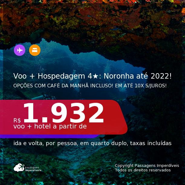 <b>PASSAGEM + HOSPEDAGEM 4 ESTRELAS</b> em <b>FERNANDO DE NORONHA</b>! A partir de R$ 1.932, por pessoa, quarto duplo, c/ taxas! Datas até 2022! Opções com CAFÉ DA MANHÃ incluso! Em até 10x SEM JUROS!