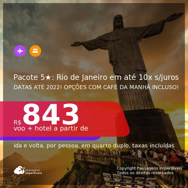 <b>PASSAGEM + HOTEL 5 ESTRELAS</b> no <b>RIO DE JANEIRO</b>! A partir de R$ 843, por pessoa, quarto duplo, c/ taxas! Datas até 2022! Opções com CAFÉ DA MANHÃ incluso! Em até 10x SEM JUROS!
