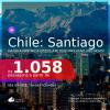 Seleção de Passagens para o <b>CHILE: Santiago</b>, com datas a partir de DEZ/21 até 2022! A partir de R$ 1.058, ida e volta, c/ taxas! Inclusive ANO NOVO!