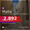 Passagens para <b>MALTA</b>, com datas para viajar em Novembro e Dezembro/21! A partir de R$ 2.892, ida e volta, c/ taxas!
