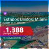 Promoção de Passagens para os <b>ESTADOS UNIDOS: Miami</b>! A partir de R$ 1.388, ida e volta, c/ taxas!