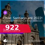 Passagens para o <b>CHILE: Santiago</b>, com datas para viajar a partir de OUT/21 até MAIO/22! A partir de R$ 922, ida e volta, c/ taxas!