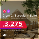 Passagens 2 em 1 – <strong>TURQUIA: Istambul + EGITO: Cairo</strong>, com datas para viajar em Novembro ou Dezembro 2021! A partir de R$ 3.275, todos os trechos, c/ taxas!