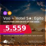 <strong>PASSAGEM + HOTEL 5 ESTRELAS</strong> em <strong>CAIRO, no Egito</strong>! A partir de R$ 5.559, por pessoa, quarto duplo, c/ taxas! Opções com CAFÉ DA MANHÃ incluso! Em até 10x SEM JUROS!