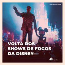 Disney anuncia volta dos shows de fogos nos parques de Orlando e Califórnia