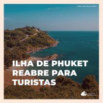Ilha de Phuket reabre para turistas vacinados e sem restrições de quarentena