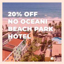 Férias no Ceará: ganhe 20% de desconto no Oceani Beach Park Hotel em julho