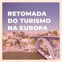 5 notícias animadoras sobre a retomada do turismo na Europa