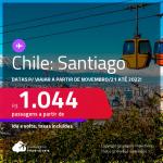 Passagens para o <strong>CHILE: Santiago</strong>, com datas para viajar a partir de Novembro/21 até 2022! A partir de R$ 1.044, ida e volta, c/ taxas!