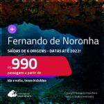 Seleção de Passagens para <strong>FERNANDO DE NORONHA</strong>! A partir de R$ 990, ida e volta, c/ taxas! Datas até 2022!