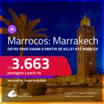 Seleção de Passagens para <strong>MARROCOS: Marrakech</strong>, com datas para viajar a partir de JUL/21 até MAIO/22! A partir de R$ 3.663, ida e volta, c/ taxas!