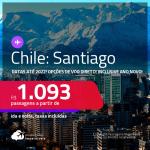 Passagens para o <strong>CHILE: Santiago</strong>! A partir de R$ 1.093, ida e volta, c/ taxas! Datas até 2022! Opções de VOO DIRETO! Inclusive ANO NOVO!