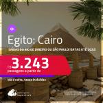 Passagens para o <strong>EGITO: Cairo</strong>! A partir de R$ 3.243, ida e volta, c/ taxas! Datas para viajar até MARÇO/2022!