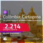 Passagens para a <strong>COLÔMBIA: Cartagena</strong>! A partir de R$ 2.214, ida e volta, c/ taxas! Datas para viajar até DEZEMBRO/21!