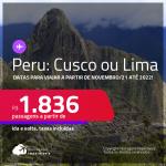 Passagens para o <strong>PERU: Cusco, Lima</strong>, com datas para viajar a partir de Novembro/21 até 2022! A partir de R$ 1.836, ida e volta, c/ taxas!