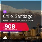 Passagens para o <strong>CHILE: Santiago</strong>, com datas para viajar a partir de Novembro/21 até 2022! A partir de R$ 908, ida e volta, c/ taxas! Datas até 2022!