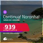 Ainda dá tempo! Passagens para <strong>FERNANDO DE NORONHA</strong>! A partir de R$ 939, ida e volta, c/ taxas!