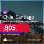 Passagens para o <strong>CHILE: Santiago, </strong>com datas para viajar a partir de Novembro/21 até 2022! A partir de R$ 905, ida e volta, c/ taxas!