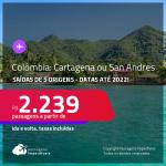 Passagens para a <strong>COLÔMBIA: Cartagena ou San Andres</strong>! A partir de R$ 2.239, ida e volta, c/ taxas! Datas até 2022!
