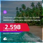 Seleção de Passagens para destinos de praia e surf no mundo! Destinos abertos para Brasileiros: <strong>FRANÇA: Marselha, Nantes ou Nice, COSTA RICA: San Jose ou MÉXICO: Cancún</strong>! A partir de R$ 2.598, ida e volta, c/ taxas!