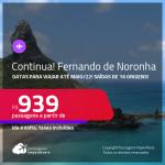 Continua!!! Passagens para <strong>FERNANDO DE NORONHA, </strong>com datas para viajar até MAIO/22! A partir de R$ 939, ida e volta, c/ taxas!