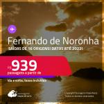 Passagens para <strong>FERNANDO DE NORONHA</strong> a partir de R$ 939, ida e volta, c/ taxas! Datas até 2022!