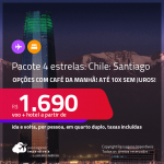 <strong>PASSAGEM + HOTEL 4 ESTRELAS</strong> em <strong>SANTIAGO</strong>! A partir de R$ 1.690, por pessoa, quarto duplo, c/ taxas! Datas até 2022! Opções com CAFÉ DA MANHÃ incluso! Em até 10x SEM JUROS!