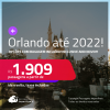 Passagens para <strong>ORLANDO</strong>! A partir de R$ 1.909, ida e volta, c/ taxas! Datas até 2022! Opções com BAGAGEM INCLUÍDA! Inclusive ANO NOVO!