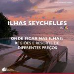Onde ficar em Seychelles: dicas de hotéis e regiões