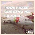 Brasileiros podem fazer conexão na Europa durante a pandemia de Covid-19?