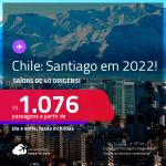 Passagens para o <strong>CHILE: Santiago</strong>! A partir de R$ 1.076, ida e volta, c/ taxas! Datas para viajar em 2022!