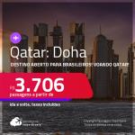 Destino aberto para Brasileiros! Passagens para o <strong>QATAR: Doha, </strong>voando Qatar! A partir de R$ 3.706, ida e volta, c/ taxas!