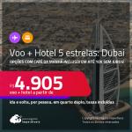 <strong>PASSAGEM + HOTEL 5 ESTRELAS</strong> em <strong>DUBAI, </strong>voando Qatar ou Turkish! A partir de R$ 4.905, por pessoa, quarto duplo, c/ taxas! Opções com CAFÉ DA MANHÃ incluso! Em até 10x SEM JUROS!