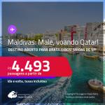 Destino aberto para Brasileiros!!! Passagens para as <strong>ILHAS MALDIVAS: Male</strong>, voando Qatar! A partir de R$ 4.493, ida e volta, c/ taxas! Datas até 2022!