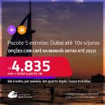 <strong>PASSAGEM + HOTEL 5 ESTRELAS</strong> com <strong>CAFÉ DA MANHÃ</strong> em <strong>DUBAI</strong>! A partir de R$ 4.835, por pessoa, quarto duplo, c/ taxas! Datas até 2022! Em até 10x SEM JUROS!