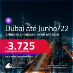 Passagens para <strong>DUBAI</strong>! A partir de R$ 3.725, ida e volta, c/ taxas! Datas para viajar até Junho/22!