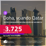 Passagens para o <strong>QATAR: Doha, </strong>voando Qatar! A partir de R$ 3.725, ida e volta, c/ taxas! Datas em 2022! Opções com BAGAGEM INCLUÍDA! Opções de VOO DIRETO!
