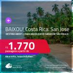BAIXOU!!! Destino aberto para brasileiros! <strong>COSTA RICA</strong>! Passagens para <strong>San Jose</strong>! A partir de R$ 1.770, ida e volta, c/ taxas!