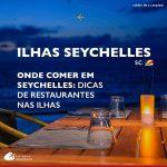 Onde comer em Seychelles: restaurantes imperdíveis para conhecer nas ilhas