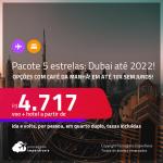 <strong>PASSAGEM + HOTEL 5 ESTRELAS</strong> com <strong>CAFÉ DA MANHÃ</strong> em <strong>DUBAI</strong>! A partir de R$ 4.717, por pessoa, quarto duplo, c/ taxas! Datas até 2022! Em até 10x SEM JUROS!