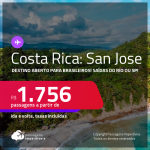 Destino aberto para brasileiros! Passagens para a <strong>COSTA RICA: San Jose </strong>a partir de R$ 1.756, ida e volta, c/ taxas!