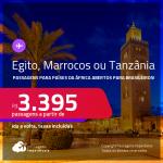 Seleção de passagens para países da <strong>ÁFRICA </strong>abertos para brasileiros: <strong>Egito, Marrocos ou Tanzânia</strong>! A partir de R$ 3.395, ida e volta, c/ taxas! Datas para viajar até 2022!