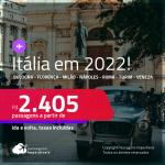 Passagens para a <strong>ITÁLIA: Bologna, Florença, Milão, Nápoles, Roma, Turim ou Veneza, </strong>com datas para viajar em 2022! A partir de R$ 2.405, ida e volta, c/ taxas!