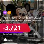 <strong>PASSAGEM + HOTEL MUITO BOM</strong> em <strong>ORLANDO</strong>, com datas em 2022! A partir de R$ 3.721, por pessoa, quarto duplo, c/ taxas! Opções com CAFÉ DA MANHÃ incluso! Em até 10x SEM JUROS!
