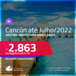 Destino aberto para brasileiros! Passagens para <strong>CANCÚN</strong>! A partir de R$ 2.863, ida e volta, c/ taxas! Datas até 2022!